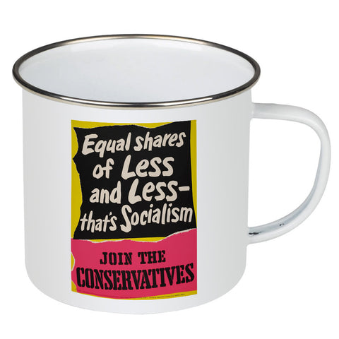 Equal shares of less and less - that's socialism Enamel Mug