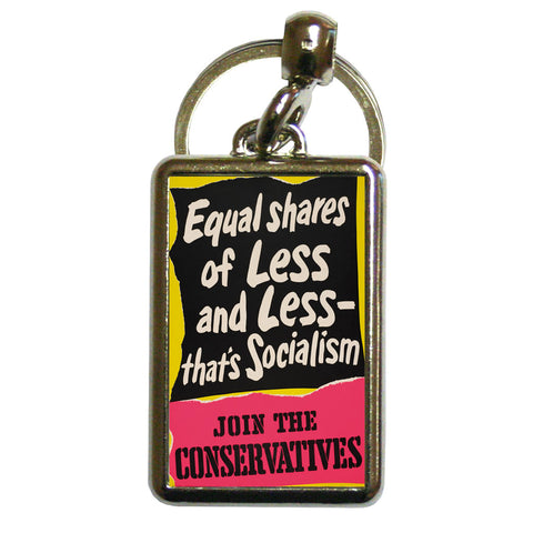 Equal shares of less and less - that's socialism Metal Keyring