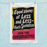 Equal shares of less and less - that's socialism Tea Towel (Lifestyle)