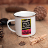 Equal shares of less and less - that's socialism Enamel Mug (Lifestyle)