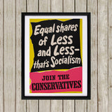 Equal shares of less and less - that's socialism Black Framed Print (Lifestyle)