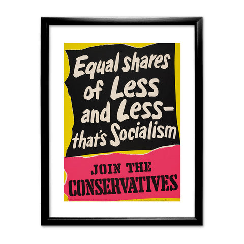 Equal shares of less and less - that's socialism Black Framed Print