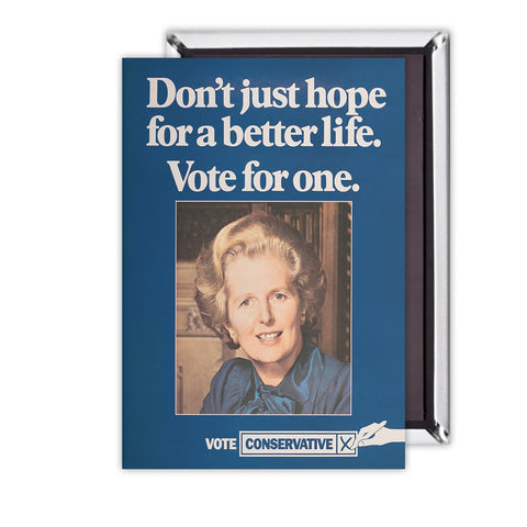 Don't just hope for a better life vote for one Magnet