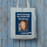 Don't just hope for a better life vote for one Long Handled Tote Bag (Lifestyle)