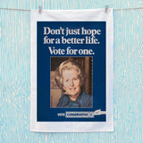 Don't just hope for a better life vote for one Tea Towel (Lifestyle)