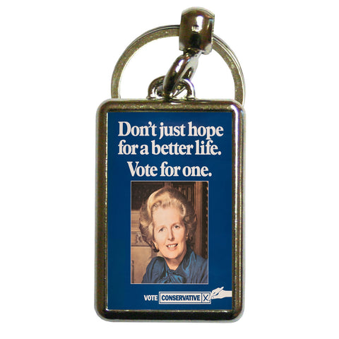 Don't just hope for a better life vote for one Metal Keyring