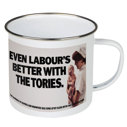 Even Labour's better with the Tories Enamel Mug