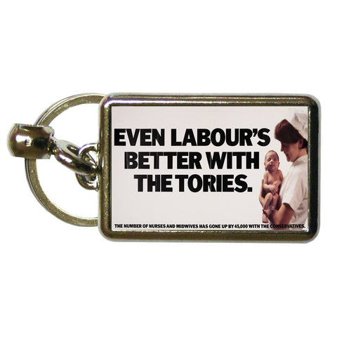 Even Labour's better with the Tories Metal Keyring