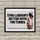 Even Labour's better with the Tories Black Framed Print (Lifestyle)