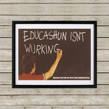 Educashun isn't wurking Black Framed Print (Lifestyle)