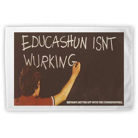 Educashun isn't wurking Tea Towel