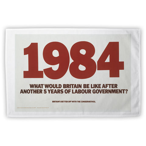 1984. What would Britain be like after another 5 years of Labour government? Tea Towel