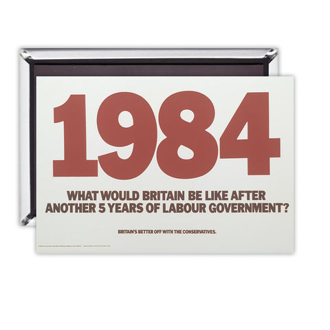 1984. What would Britain be like after another 5 years of Labour government? Magnet