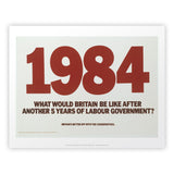 1984. What would Britain be like after another 5 years of Labour government? Art Print