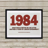 1984. What would Britain be like after another 5 years of Labour government? Black Framed Print (Lifestyle)