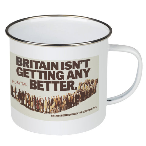 Britain isn't getting any better Enamel Mug