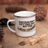Britain isn't getting any better Enamel Mug (Lifestyle)