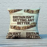 Britain isn't getting any better Feather Cushion (Lifestyle)