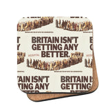 Britain isn't getting any better Cork Coaster