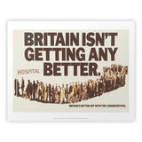 Britain isn't getting any better Art Print