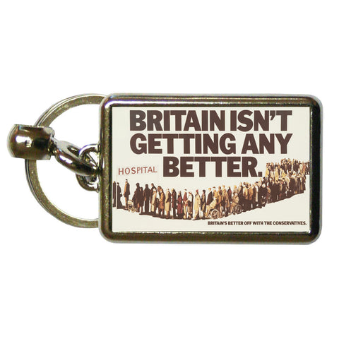 Britain isn't getting any better Metal Keyring