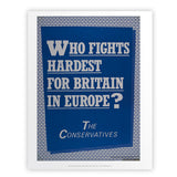 Who fights the hardest for Britain in Europe? Art Print