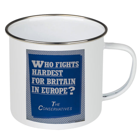Who fights the hardest for Britain in Europe? Enamel Mug