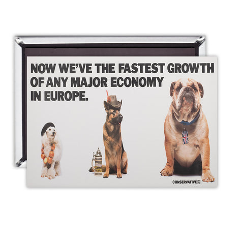 Now we're the fastest growth of any major economy in Europe Magnet
