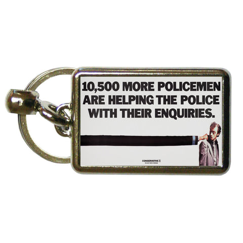10,500 more policemen are helping the police with their enquiries Metal Keyring