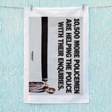 10,500 more policemen are helping the police with their enquiries Tea Towel (Lifestyle)
