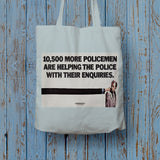 10,500 more policemen are helping the police with their enquiries Long Handled Tote Bag (Lifestyle)