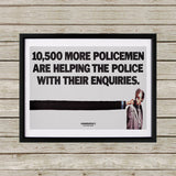 10,500 more policemen are helping the police with their enquiries Black Framed Print (Lifestyle)