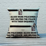 10,500 more policemen are helping the police with their enquiries Feather Cushion (Lifestyle)