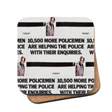 10,500 more policemen are helping the police with their enquiries Cork Coaster