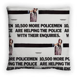 10,500 more policemen are helping the police with their enquiries Feather Cushion