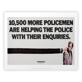 10,500 more policemen are helping the police with their enquiries Art Print