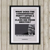 What does the Conservative Party offer a working class kid from Brixton? Black Framed Print (Lifestyle)
