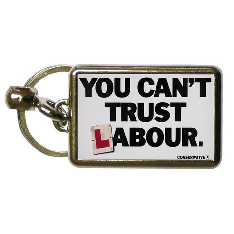 You can't trust Labour Metal Keyring