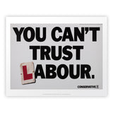 You can't trust Labour Art Print