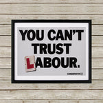 You can't trust Labour Black Framed Print (Lifestyle)