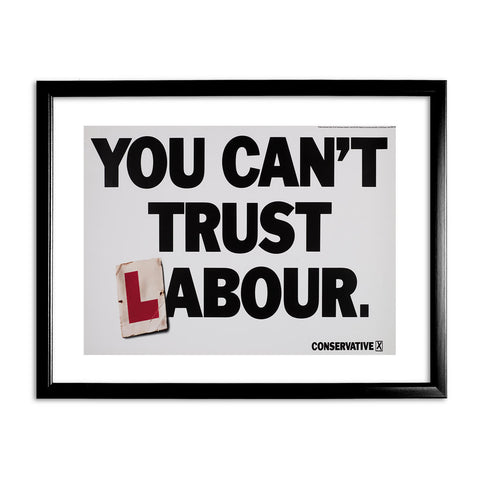 You can't trust Labour Black Framed Print
