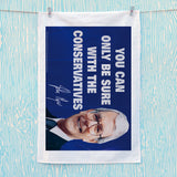 You can only be sure with the Conservatives Tea Towel (Lifestyle)