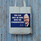 You can only be sure with the Conservatives Long Handled Tote Bag (Lifestyle)