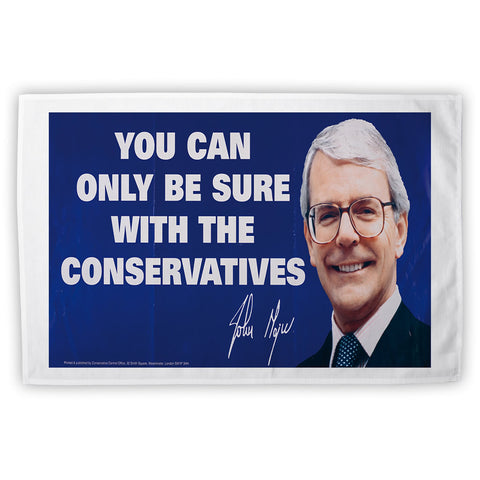 You can only be sure with the Conservatives Tea Towel