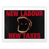 New Labour. New taxes. Art Print