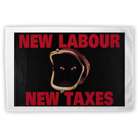 New Labour. New taxes. Tea Towel