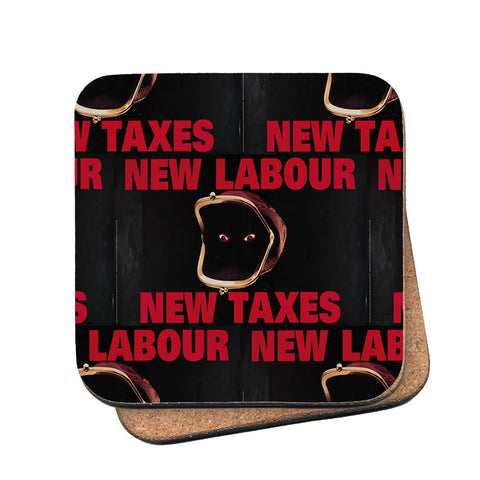 New Labour. New taxes. Cork Coaster
