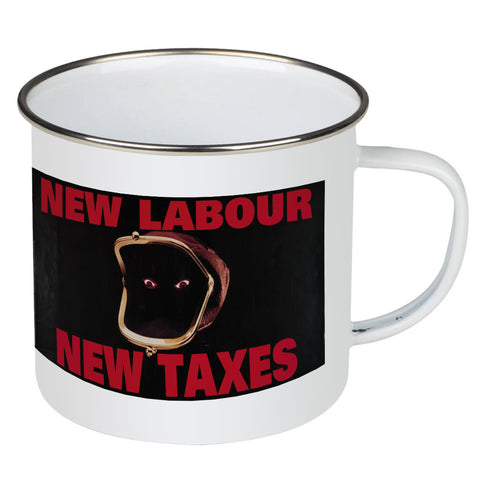 New Labour. New taxes. Enamel Mug