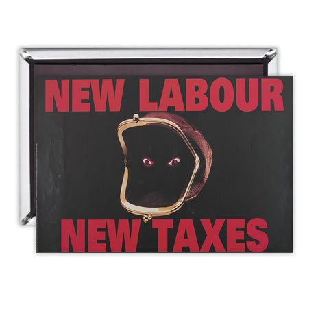 New Labour. New taxes. Magnet