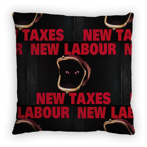 New Labour. New taxes. Feather Cushion